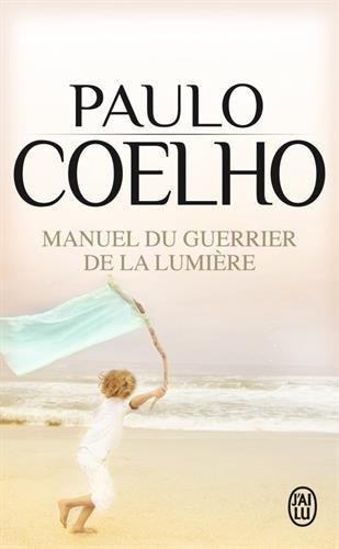 Manuel du guerrier de la lumière par Paulo Coelho