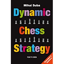 Dynamic Chess Strategy: Extended & Updated Edition