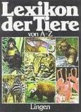 Lexikon der Tiere von A-Z -