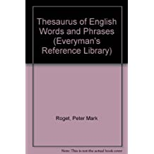 Thesaurus of English Words and Phrases (Everyman's Reference Library)