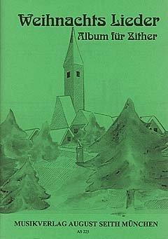 WEIHNACHTSLIEDER ALBUM - arrangiert für Zither [Noten/Sheetmusic] Komponist : HOLZFURTNER FRANZ