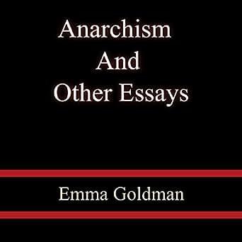 Emma goldman anarchism and other essays amazon