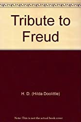 Tribute to Freud: Writing on the Wall-Advent by H. D. (Hilda Doolittle) (1975-01-30)