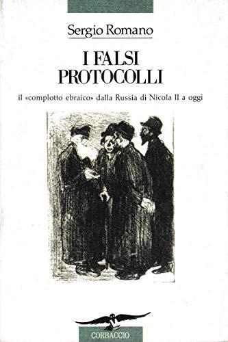 I falsi protocolli. Il «Complotto ebraico» dalla Russia di Nicola II a oggi (Saggi) por Sergio Romano