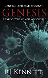 Central Outbreak Response: Genesis: A Tale of the Zombie Apocalypse (English Edition)