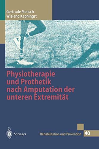 Physiotherapie und Prothetik nach Amputation der unteren Extremität (Rehabilitation und Prävention, Band 40)