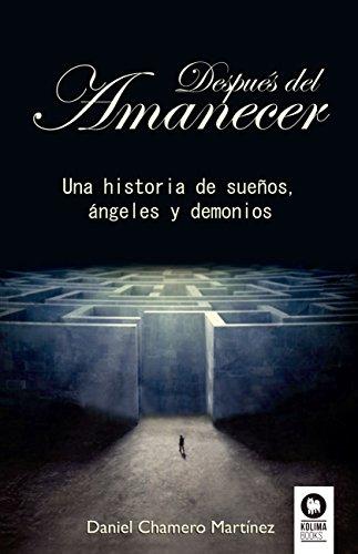 Después del amanecer: Una historia de sueños, ángeles y demonios ...