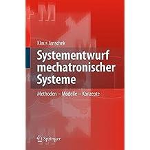 Systementwurf mechatronischer Systeme: Methoden – Modelle – Konzepte
