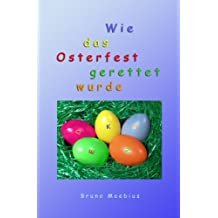 Wie das Osterfest gerettet wurde: Ein Ostermärchen