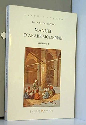Manuel d'Arabe moderne, volume 1 par Luc-Willy Deheuvels