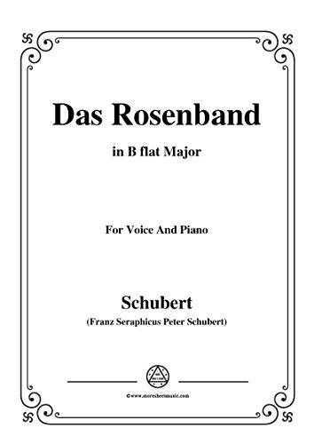 Schubert-Das Rosenband(The Rosy Ribbon),D.280,in B flat Major,for Voice&Piano (French Edition) (Ribbon Flats)