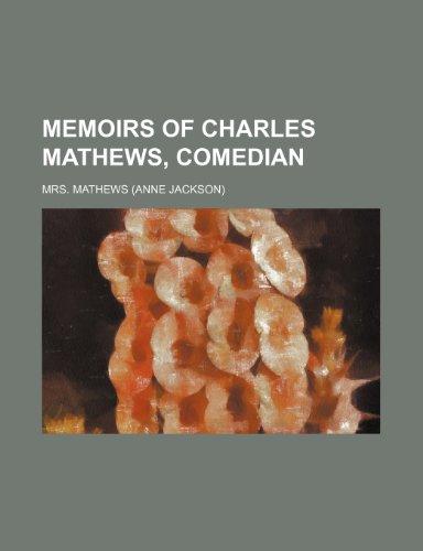 Memoirs of Charles Mathews, Comedian (Volume 4)