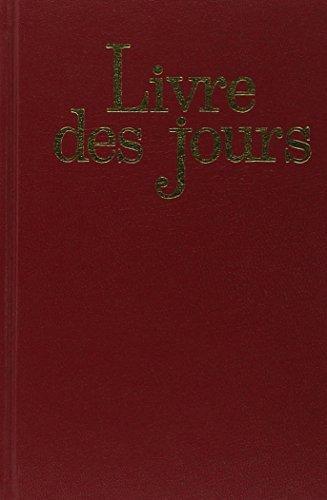Livre des Jours : Avec un Supplément au Livre des Jours et à la Liturgie des Heures par Office Romain des Lectures