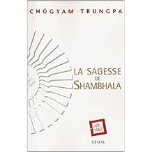 La Sagesse de Shambhala de Chögyam Trungpa,Stéphane Bédard (Traduction) ( 12 juin 2002 )