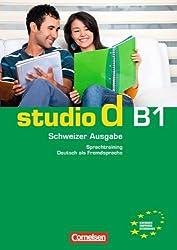 studio d B1: Gesamtband Schweiz. Sprachtraining mit eingelegten Lösungen