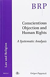 Conscientious Objection and Human Rights: A Systematic Analysis