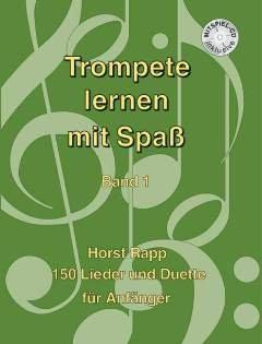 TROMPETE LERNEN MIT SPASS 1 - arrangiert für Trompete, Tenorhorn/Bariton mit CD [Noten / Sheetmusic] Komponist: RAPP HORST