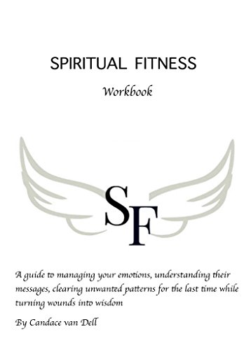 Spiritual Fitness: A Guide to managing your emotions, understanding their messages and clearing unwanted patterns for the last time. (English Edition)