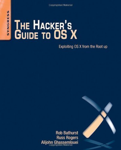The Hacker's Guide to OS X: Exploiting OS X from the Root Up 1st edition by Bathurst, Robert, Rogers, Russ, Ghassemlouei, Alijohn (2012) Paperback