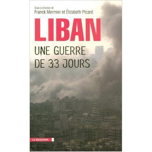 Liban, une guerre de 33 jours de Franck MERMIER (Sous la direction de),Elizabeth PICARD (Sous la direction de) ( 25 janvier 2007 )