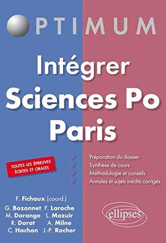 Intégrer Sciences Po Paris.Toutes les Épreuves Écrites et Orales PDF Books