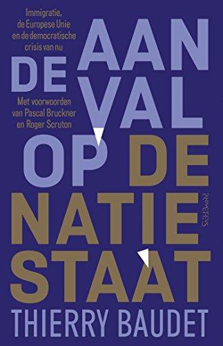 De aanval op de natiestaat (Dutch Edition) por Thierry Baudet