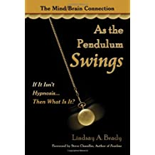 As the Pendulum Swings: If It Isn't Hypnosis, Then What Is It?