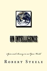 On Intelligence: Spies and Secrecy in an Open World