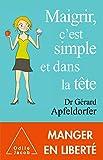 Maigrir, c'est simple et dans la tête (OJ.SANTE VIE PR) - Format Kindle - 9782738148575 - 14,99 €
