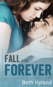 Fall Into Forever: Into Forever Series (New Adult Contemporary Romance) by [Hyland, Beth]