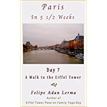 Paris in 5 1/2 Weeks : A Walk to the Eiffel Tower - Day 7