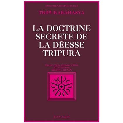 La Doctrine secrète de la déesse Tripurã : Tripurarãhasya, section de la Connaissance (Espace intérieur)