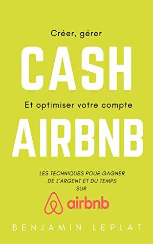 Les techniques pour gagner de l'ARGENT sur AIRBNB: Les petits secrets pour faire de votre activité Airbnb un vrai succès !