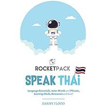 Speak Thai: The Easiest Way to Learn Thai and Speak Immediately! (English Edition)