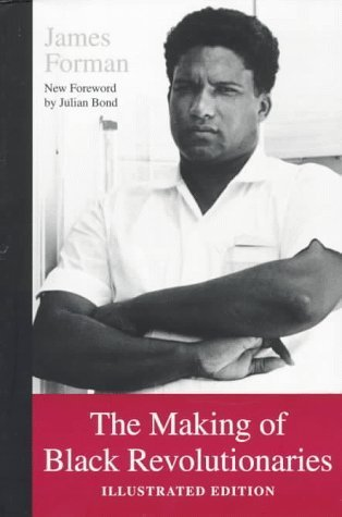 The Making of Black Revolutionaries: Illustrated Edition by James Forman (1997-09-01)