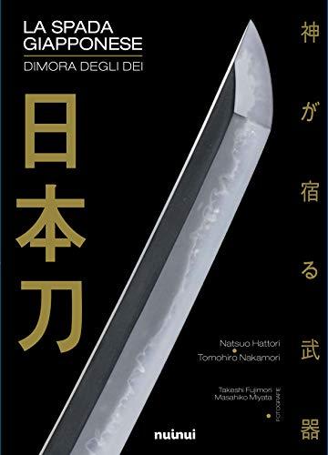 La spada giapponese. Dimora degli dei. Ediz. illustrata