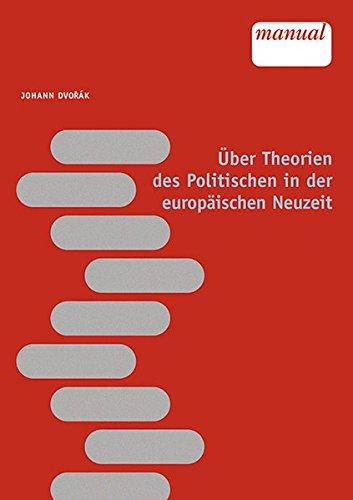 Über Theorien des Politischen in der europäischen Neuzeit