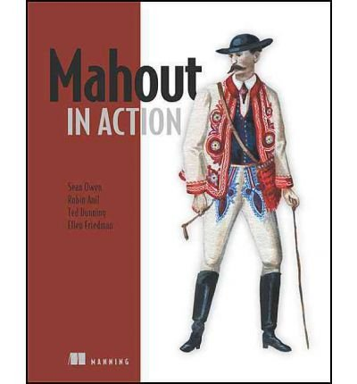 [( Mahout in Action - IPS [ MAHOUT IN ACTION - IPS ] By Owen, Sean ( Author )Oct-14-2011 Paperback By Owen, Sean ( Author ) Paperback Oct - 2011)] Paperback