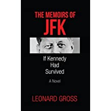 The Memoirs of JFK: If Kennedy Had Survived