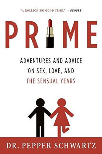 [(Prime : Adventures and Advice on Sex, Love, and the Sensual Years)] [By (author) Pepper Schwartz] published on (June, 2008)