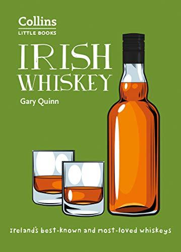 Irish Whiskey: 100 of Ireland\'s Best Whiskeys (Collins Little Books)