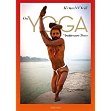 Michael Oneill. on Yoga: the Architecture of Peace-Anglais