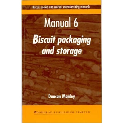 [ [ BISCUIT, COOKIE AND CRACKER MANUFACTURING MANUALS: MANUAL 6: BISCUIT PACKAGING AND STORAGE (BISCUIT, COOKIE AND CRACKER MANUFACTURING MANUALS #6) - IPS BY(MANLEY, DUNCAN )](AUTHOR)[HARDCOVER]