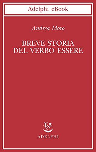 Breve storia del verbo essere (Biblioteca scientifica Vol. 46) (Italian Edition)