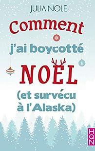 Comment j'ai boycotté Noël par Julia Nole