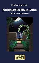Mitternacht im blauen Garten (10 satirische Kurzkrimis) (HML-MEDIA-EDITION - die Krimiwelt 4) (German Edition)
