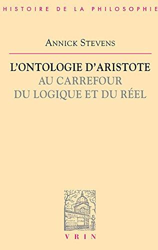 L'ontologie d'Aristote, au carrefour du logique et du réel