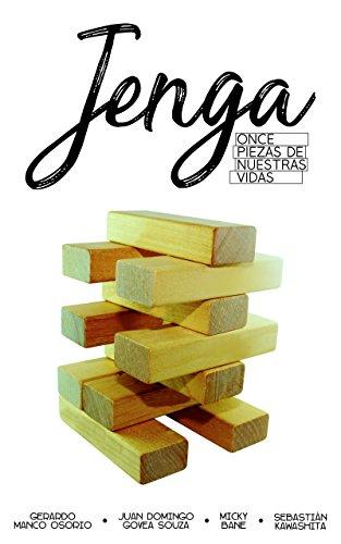 Jenga: Once piezas de nuestras vidas por Juan Domingo Govea Souza