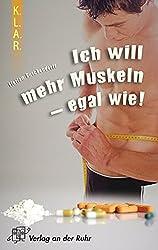 Ich will mehr Muskeln - egal wie! (K.L.A.R.-Taschenbuch)