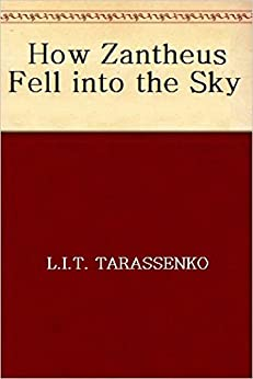 How Zantheus Fell into the Sky by [Tarassenko, L.I.T.]
